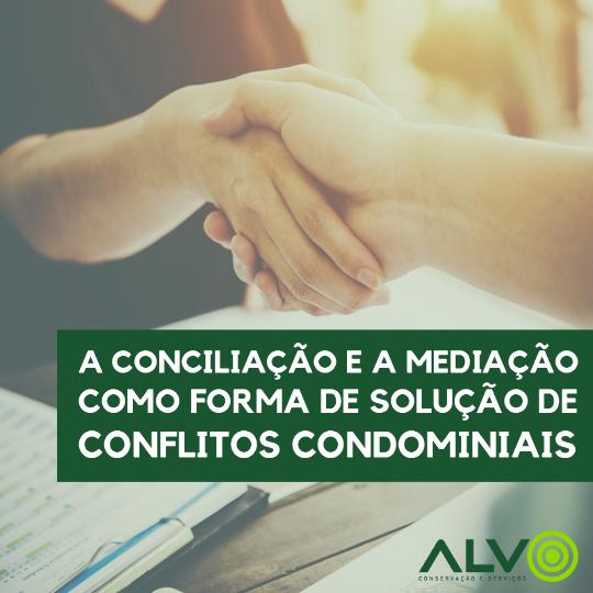 A conciliação e a Mediação como forma de solução de conflitos Condominiais