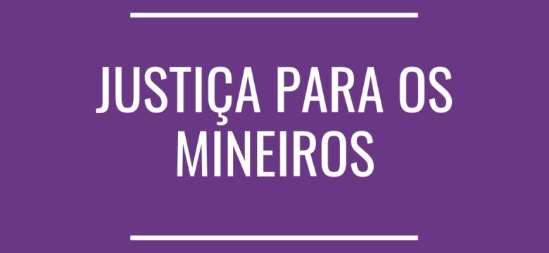 Justiça para os mineiros