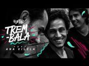JetLag Music - Trem Bala feat. Ana Vilela