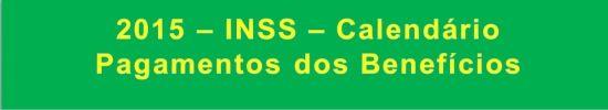 2015 - INSS - Calendário de pagamentos