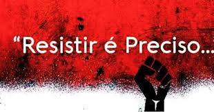 Resistir é Preciso - Todos contra a destruição da Previdência