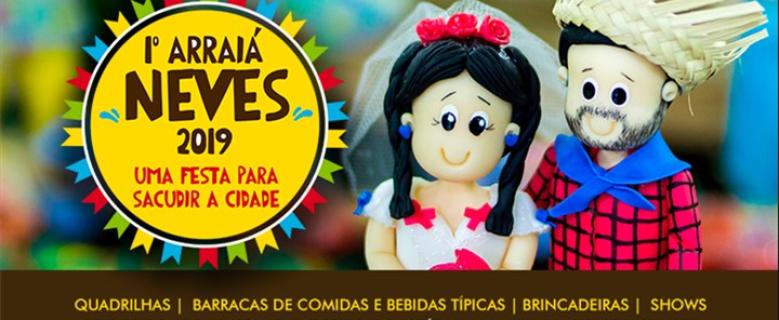 1º Arraiá Neves 2019 terá animação, quadrilha e muitas brincadeiras