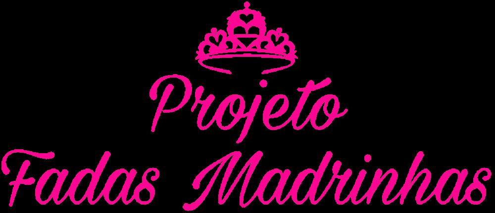 Projeto Fadas Madrinhas