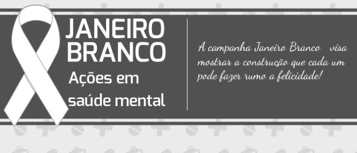 Janeiro Branco é o mês da saúde mental