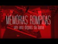 Documentário Memórias Rompidas - Tragédia em Mariana (completo)
