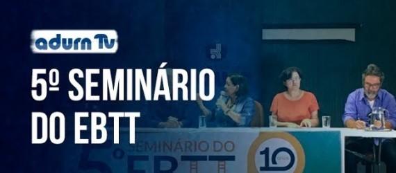 Programa ADURN TV 158 - 5º Seminário do EBTT