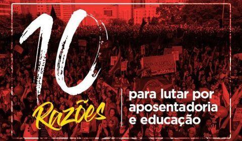 Dez razões para ir às ruas nesta quinta e parar no dia 14 de junho, na greve geral