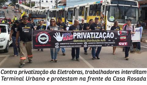 Contra a privatização da Eletrobras: esta luta é de todos!