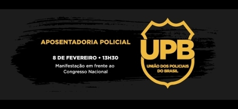 União dos Policiais do Brasil: manifestação contra a PEC 287