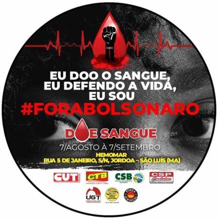 Eu doo sangue! Eu defendo a vida ! Eu sou fora Bolsonaro!