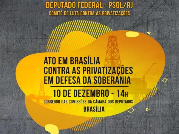 Ato em Brasilia Contra as Privatizações em Defesa da Soberania