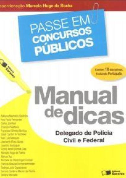 MANUAL DE DICAS - DELEGADO DE POLÍCIA CIVIL E FEDERAL