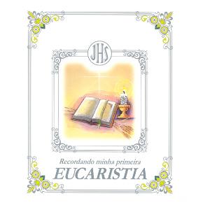 Recordando minha Primeira Eucaristia