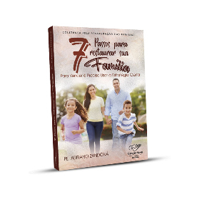 7 Passos para Restaurar sua Famíla