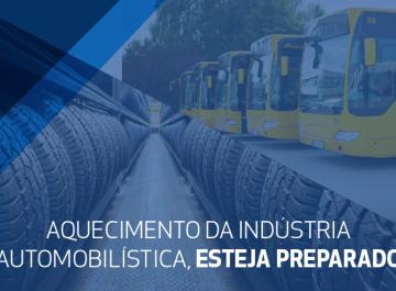Aquecimento da Indústria Automobilística, esteja preparado