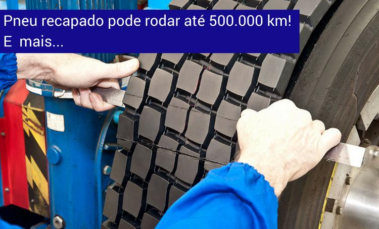738265873_Pneu-recapado-pode-rodar-até-500.000-km-1.png