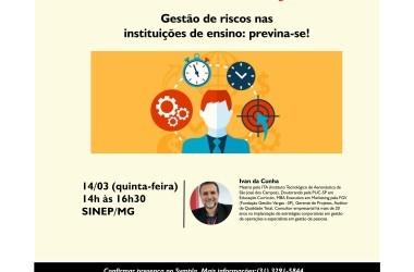 14/03 - Gestão de riscos nas instituições de ensino: previna-se! Participe de palestra GRATUITA no SINEP/MG