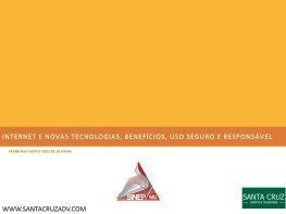 INTERNET E NOVAS TECNOLOGIAS, BENEFÍCIOS, USO SEGURO E RESPONSÁVEL