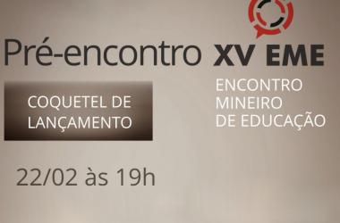 """22/02: Participe do """"esquenta"""" para o XV Encontro Mineiro de Educação com coquetel de lançamento"""