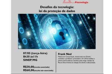 07/05: Palestra Desafios da tecnologia: lei da proteção de dados